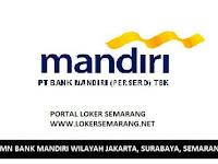 PORTAL LOKER SEMARANG - LOWONGAN BUMN BANK MANDIRI WILAYAH JAKARTA, SURABAYA, SEMARANG JUNI 2017