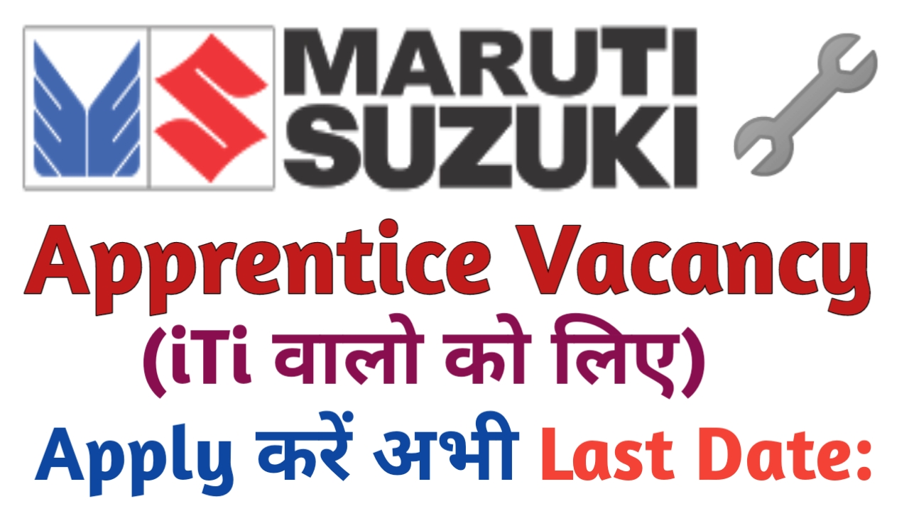 iTi Maruti Suzuki Apprentice Vacancy Requirment