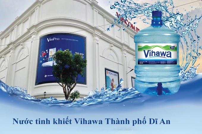 Đại lý nước tinh khiết Vihawa Thành phố Dĩ An – Bình Dương