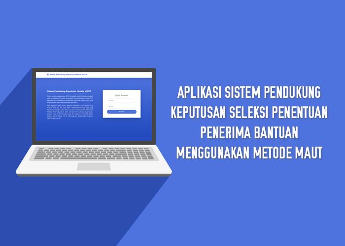 Aplikasi Sistem Pendukung Keputusan Seleksi Penentuan Penerima Bantuan Menggunakan Metode MAUT