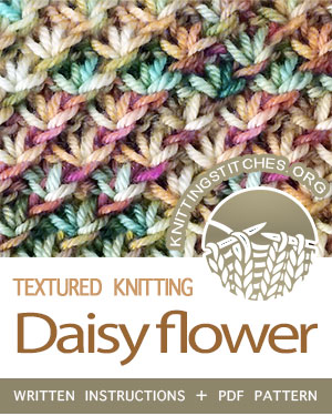 Textured Knitting. #howtoknit the Daisy Flower Stitch. FREE Written instructions, Chart, PDF #knittingstitches #briocheknitting