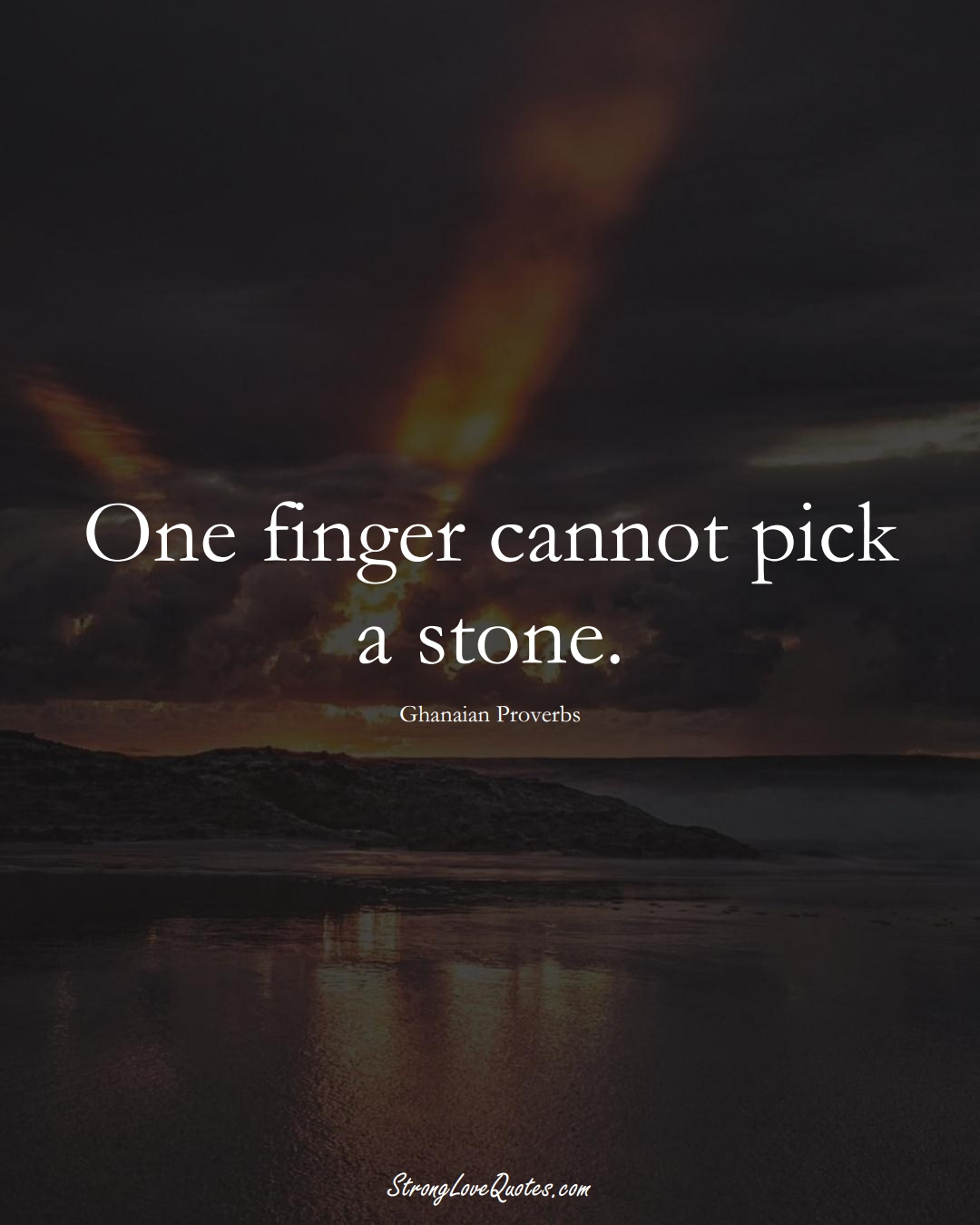 One finger cannot pick a stone. (Ghanaian Sayings);  #AfricanSayings