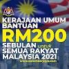 Kerajaan Umum Bantuan RM200 Sebulan Untuk Semua Rakyat Malaysia 2021
