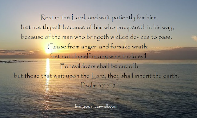 Meditating on God's promises from Psalm 37:7-9