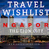 SINGAPORE - MY OVERSEA TRAVEL WISHLIST AFTER CORONAVIRUS ENDS