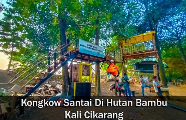 Kongkow Santai di Hutan Bambu Kali Cikarang Warung Bongkok