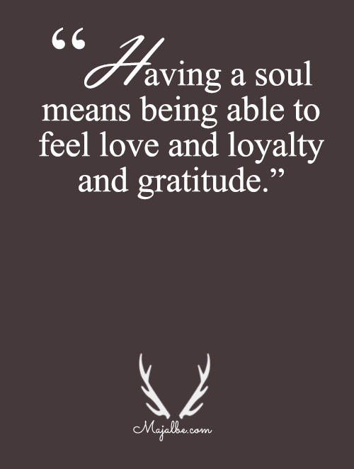 To Feel Love. Loyalty, And Gratitude