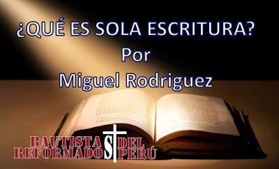 ¿Qué es Sola Escritura? – Miguel Rodriguez