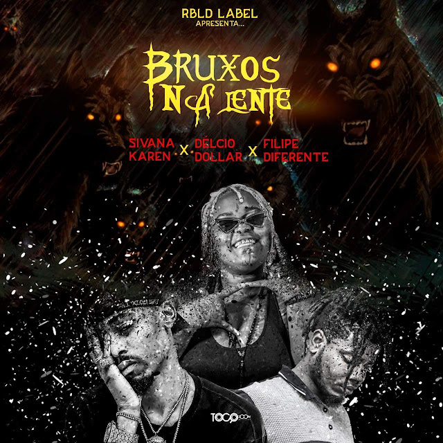 Silvana Karen x Delcio Dollar x Filipe Diferente - Bruxos Na Lente (Rap) Download Mp3