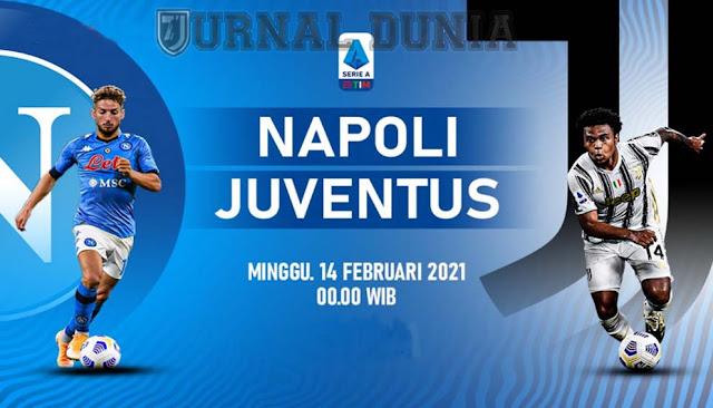 Prediksi Napoli vs Juventus , Minggu 14 Februari 2021 Pukul 00.00 WIB @RCTI