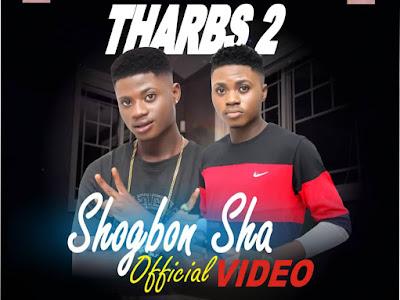 Video: Tharbs2- Shogbon Sha