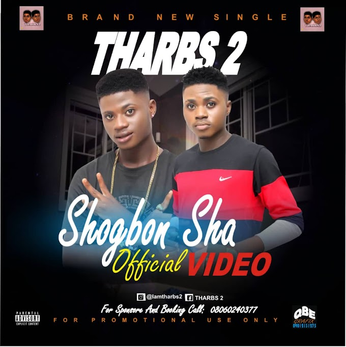 VIDEO: Tharbs2 - Shogbon Sha