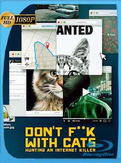 Don't F**k With Cats: Hunting an Internet Killer (2019) HD [1080p] Latino [GoogleDrive] SilvestreHD