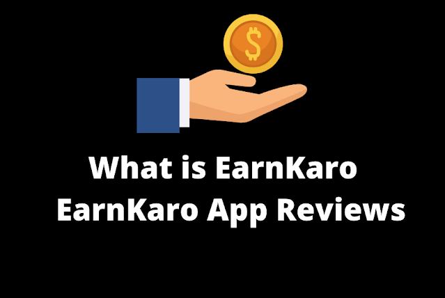 What is EarnKaro    EarnKaro Reviews