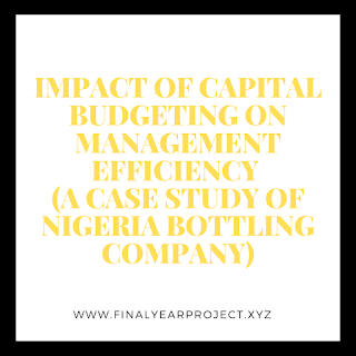 https://www.finalyearproject.xyz/2020/03/impact-of-capital-budgeting-on.html