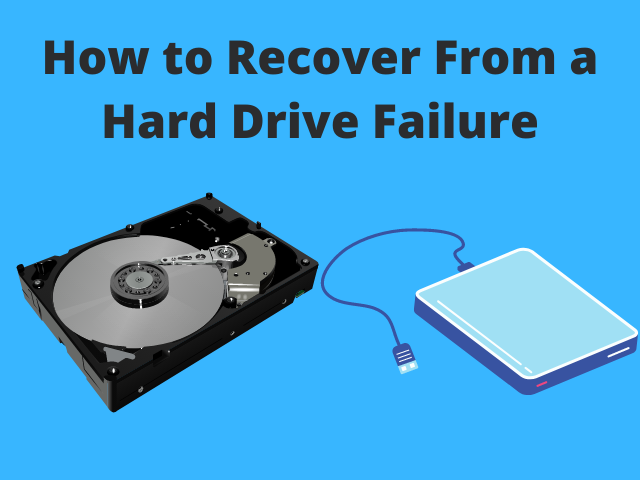 How to Recover From a Hard Drive Failure