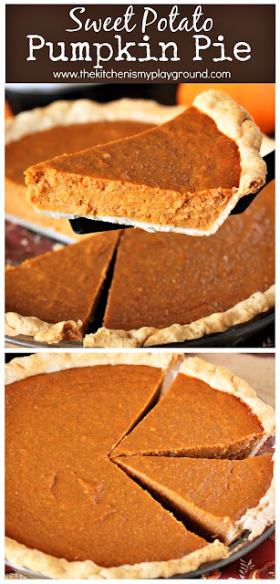 Sweet Potato Pumpkin Pie ~ With its tasty combination of pumpkin & sweet potatoes, this pie bakes up creamy and delicious. One of our favorite pumpkin pie recipes, for sure!  www.thekitchenismyplayground.com