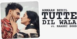 Tutte Dil Wala Lyrics - Armaan Bedil ft. Raashi Sood