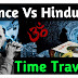 Vedic Science - Time travel proofs in Hinduism - Theory of Relativity