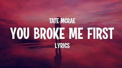 Lirik Lagu You Broke Me First - Tate McRae & Terjemahan
