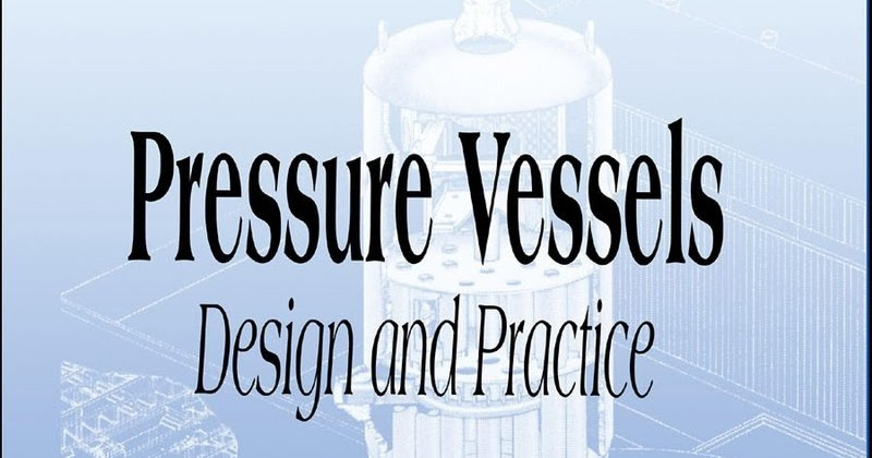 Design and Practice Pressure Vessels