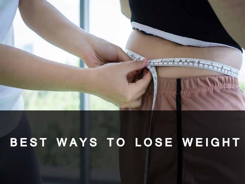 Top 11 Best Ways to Lose Weight