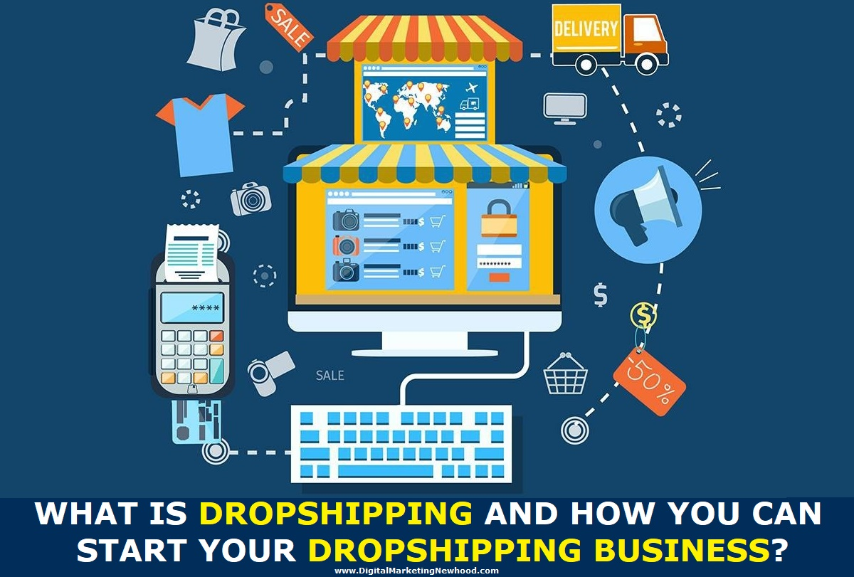 What is Dropshipping and how you can start your Dropshipping Business?