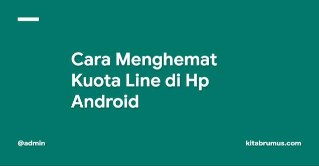 Cara Menghemat Kuota Line di Hp Android