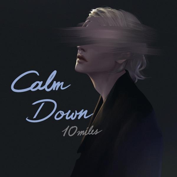 10miles – Calm Down – Single