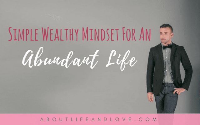 Simple Wealthy Mindset For An Abundant Life