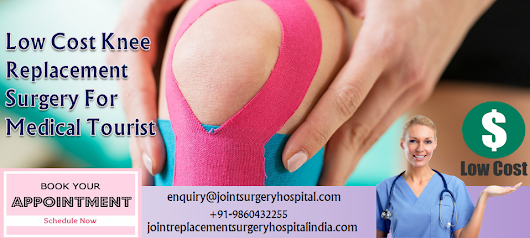 Medical Tourists Find Knee Replacement Treatment Cost In India Most Cost Effective