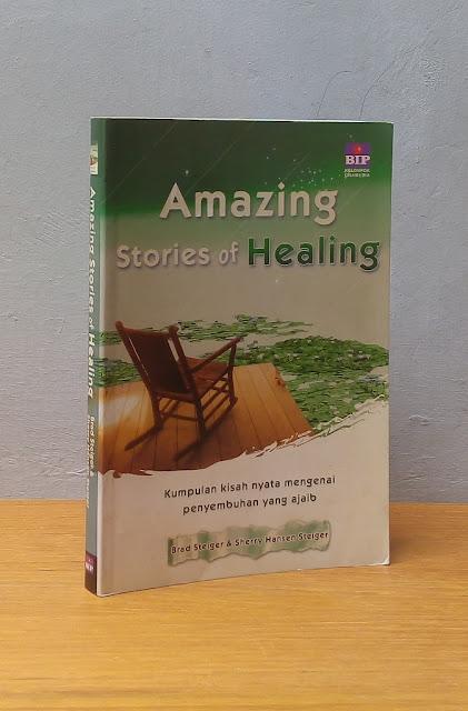 AMAZING STORIES OF HEALING, Brad Steiger & Sherry Hansen Steiger