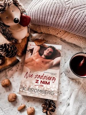 Nie zadzieraj z nim - K. Bromberg