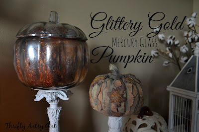 http://thriftyartsygirl.blogspot.com/2015/09/diy-gold-glitter-mercury-glass-pumpkin.html