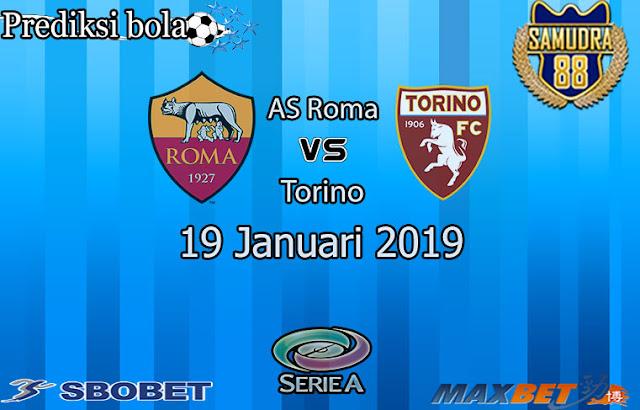 Prediksi Bola Terpercaya Liga Italia AS Roma vs Torino 19 Januari 2019