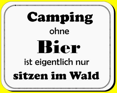 Witziger Spruch - Camping ohne Bier ist nur sitzen im Wald