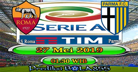 Prediksi Bola855 AS Roma vs Parma 27 Mei 2019