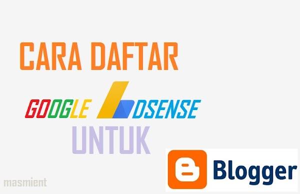 Cara Daftar Google Adsense Terbaru dan Terlengkap