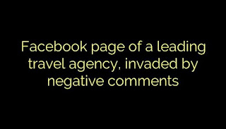 Facebook page of a leading travel agency, invaded by negative comments
