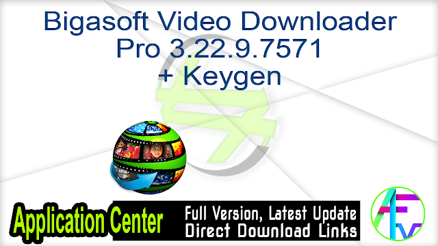 Bigasoft Video Downloader Pro 3.22.9.7571 + Keygen