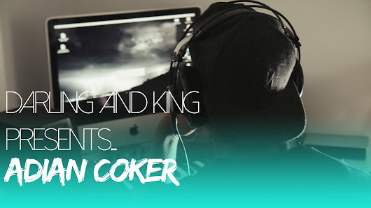 Watch: Darling and King Presents... Adian Coker (Part 1)