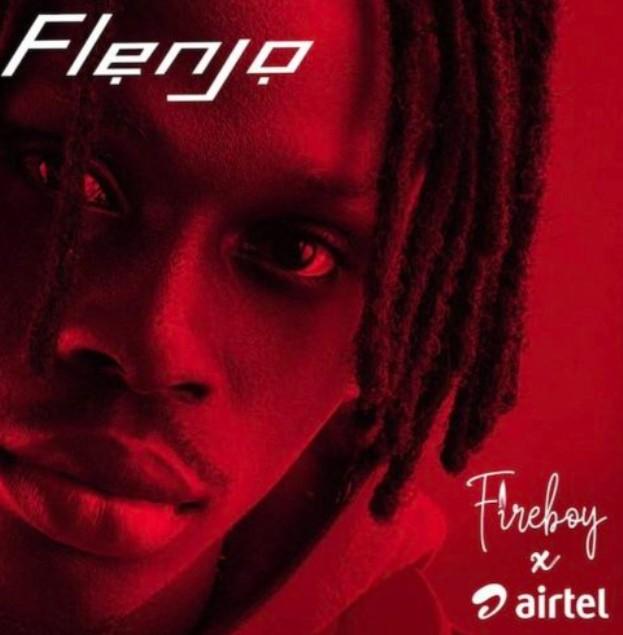 "Fireboy x Airtel – ""Flenjo"" (Mp3 Download)"