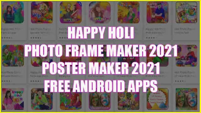 Best Holi Photo Frame Apps 2021: Make Amazing Happy Holi Poster from Your Photos with These Free Android Apps