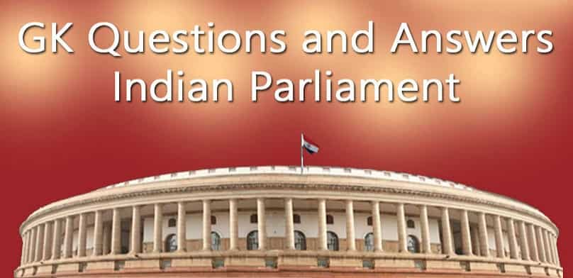 GK Questions and Answers on the Parliament of India