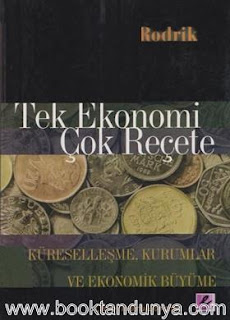 Dani Rodrik - Tek Ekonomi Çok Reçete