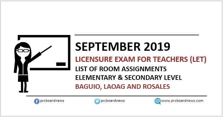 Room Assignments September 2019 LET in Baguio, Laoag and Rosales