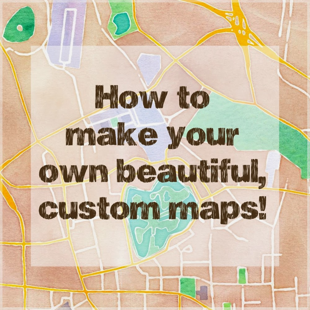 Let's Drink Coffee, Darling: How To Make Beautiful Custom Maps