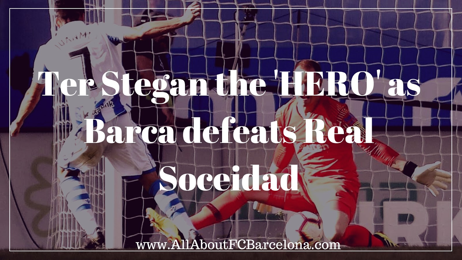 Ter Stegan's Heroics gives Barca a Scrappy Win against real Soceidad #fcbarcelona #barca