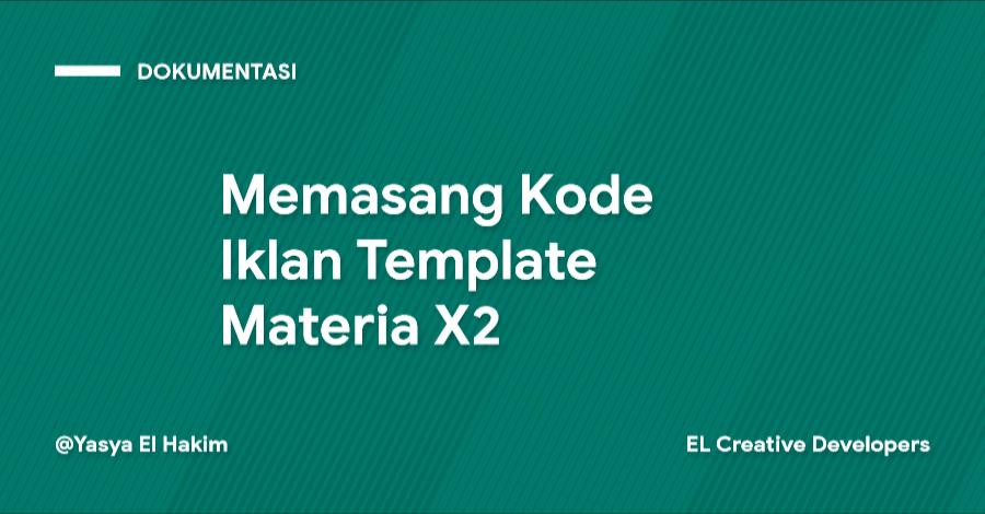 Cara Memasang Kode Iklan Template Materia X2
