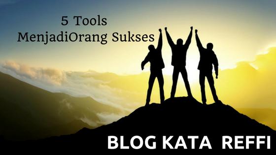 5 Tools Menjadi Orang Sukses
